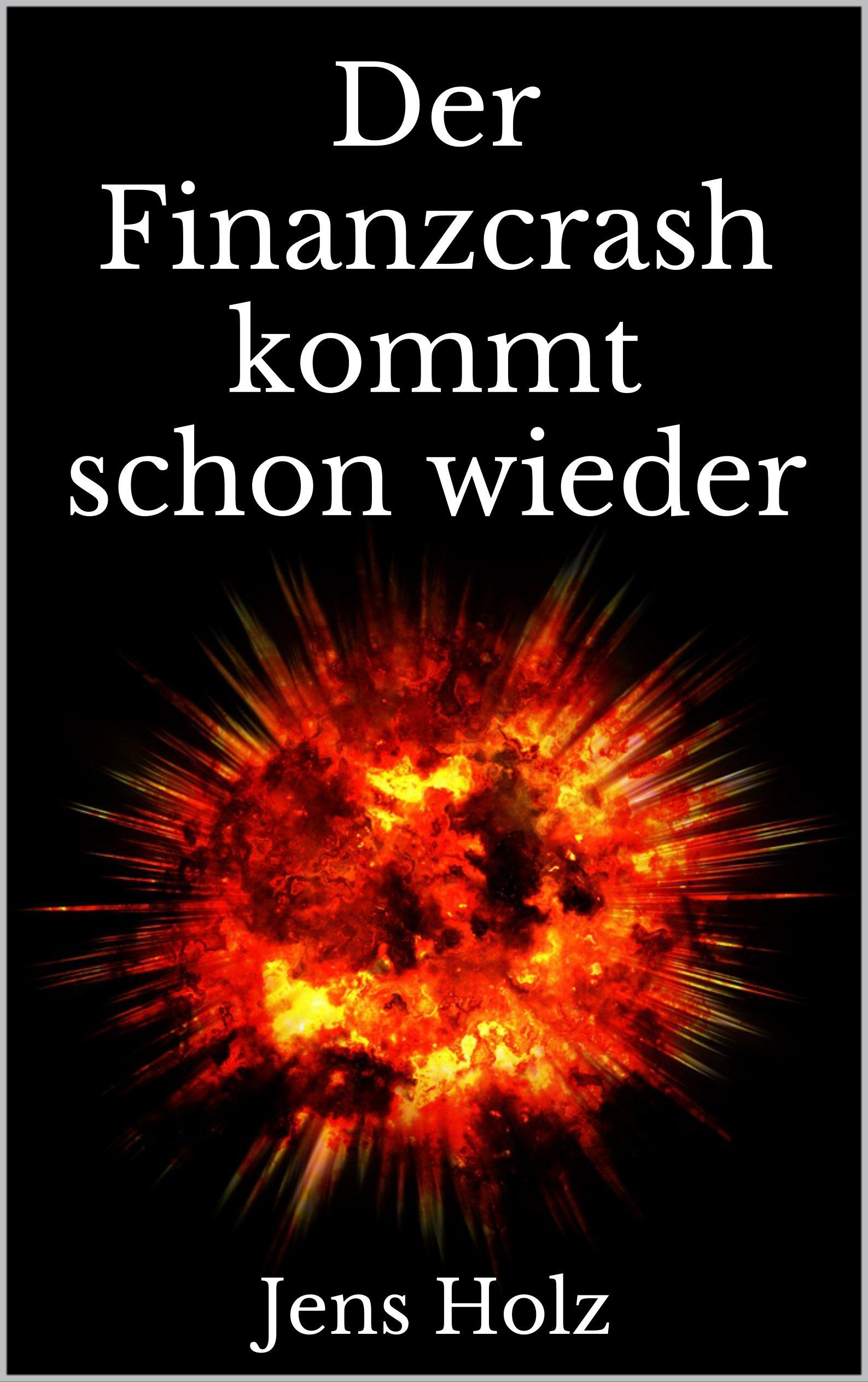Der Finanzcrash kommt schon wieder (German Edition)