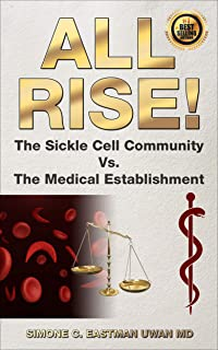 All Rise!: The Sickle Cell Community vs. The Medical Establishment