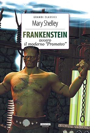 Frankenstein: Ediz. integrale (Grandi classici)