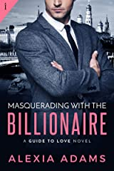 Masquerading with the Billionaire (Guide to Love Book 3) Kindle Edition