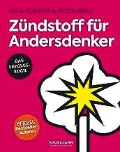 Zündstoff für Andersdenker (German Edition)