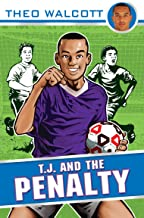 T.J. and the Penalty (T.J. (Theo Walcott) Book 2)