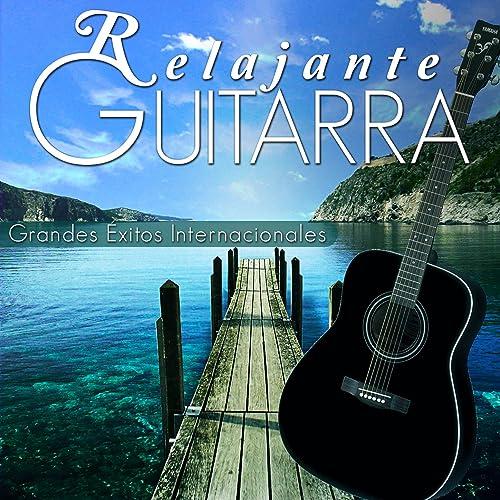 Relajante Guitarra. Grandes Éxitos Internacionales de Francisco ...