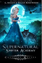 Crescent Wolves (Supernatural Shifter Academy Book 1) (English Edition) Format Kindle