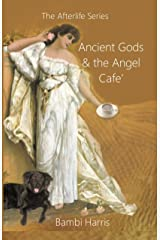 Ancient Gods and the Angel Cafe' (The Afterlife Series Book 5) Kindle Edition