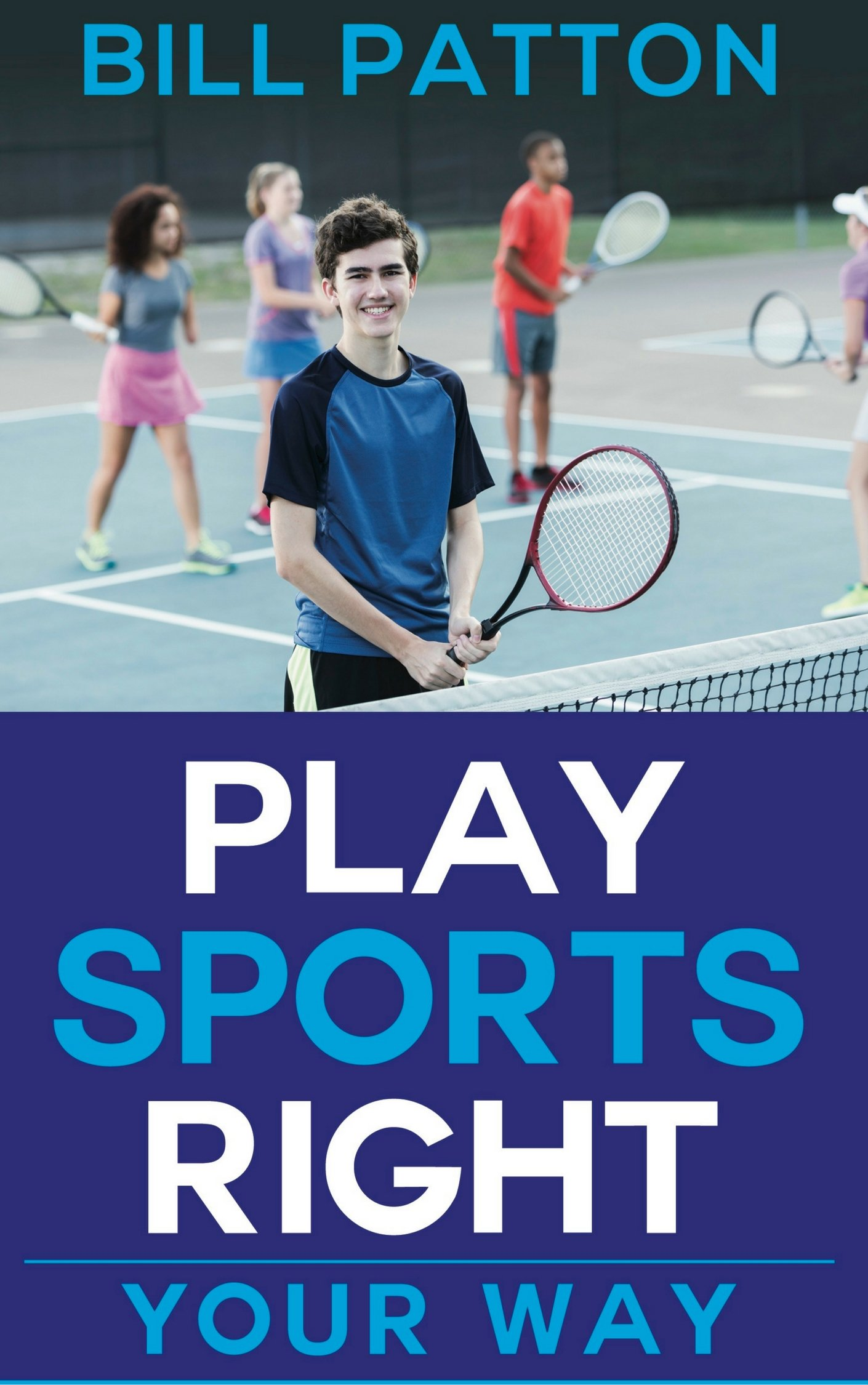 Play Sports Right: Your Way! (English Edition)