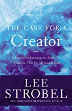 The Case for a Creator: A Journalist Investigates Scientific Evidence That Points Toward God (Strobel, Lee) PDF