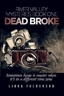 Dead Broke (River Valley Mysteries Book 1)