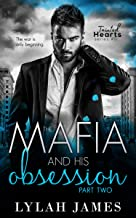 The Mafia and His Obsession: Part 2 (Tainted Hearts Series Book 5)