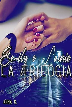 Emily e Laurie - La Trilogia completa