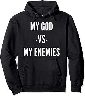 God vs My Enemies Pullover Hoodie My God Versus My Enemies