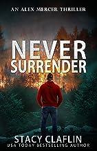 Never Surrender (An Alex Mercer Thriller Book 12)