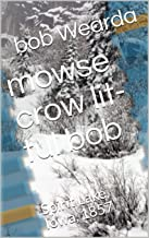 Mowse crow  lit-tul bob: Spirit Lake, Iowa, 1857 (Spirit Lake, Iowa, 1857. Book 3)