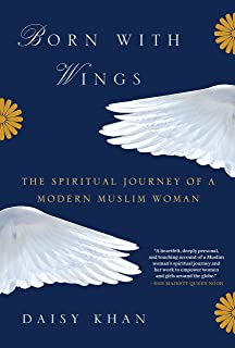 Born with Wings: The Spiritual Journey of a Modern Muslim Woman