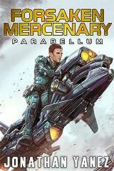 Parabellum: A Near Future Thriller (Forsaken Mercenary Book 11) Kindle Edition