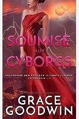 Soumise aux Cyborgs (Programme des Épouses Interstellaires: La Colonie t. 1) Format Kindle