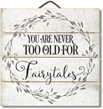 Highland Graphics You are Never Too Old for Fairytales 12