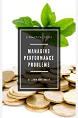Managing Performance Problems: A Practical Guide (Management Book 5) Kindle Edition