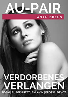 DREIER EROTIK: Au-Pair - Verdorbenes Verlangen - Erotische Kurzgeschichte (Sex, Liebe, Lust, Leidenschaft, Fremdgehen) (German Edition)