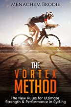 The Vortex Method: The New Rules For Ultimate Strength & Performance in Cycling