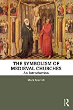 The Symbolism of Medieval Churches: An Introduction (English Edition)