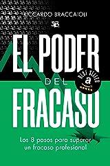 El PODER del FRACASO: Los 8 PASOS para superar un FRACASO PROFESIONAL (Trilogía del fracaso, LIBRO 3) Versión Kindle