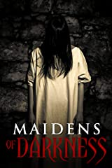Maidens Of Darkness Kindle Edition