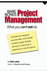 Bare Bones Project Management: What you can't not do Kindle Edition