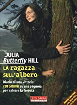 Scaricare Libri La ragazza sull'albero. Diario di una vittoria: 738 giorni su una sequoia per salvare la foresta. Nuova ediz. PDF
