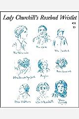 Lady Churchill's Rosebud Wristlet No. 34 Kindle Edition
