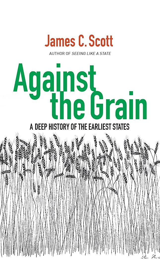与える複合指定Against the Grain: A Deep History of the Earliest States (English Edition)
