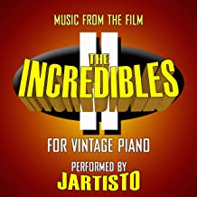 The Incredibles II (Music from the Film for Vintage Piano)
