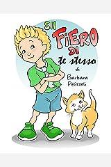 Sii fiero di te stesso (Italian Edition) Kindle Edition