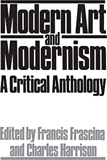 Modern Art And Modernism: A Critical Anthology (Icon Editions)