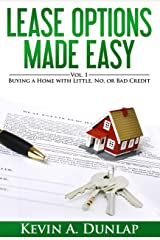 Lease Options Made Easy: Vol. 1 - Buying a Home with Little, No, or Bad Credit Kindle Edition