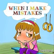 When I Make Mistakes : ( Kids Books About Emotions & Feelings, Children's Books Ages 3 5, Preschool, Kindergarten)