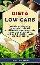 Permalink to Dieta Low Carb: Guida essenziale per principianti per dimagrire velocemente, completa di menù e più di 20 ricette facili da realizzare. PDF