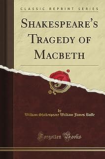 Shakespeare's Tragedy of Macbeth (Classic Reprint)