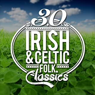 30 Irish and Celtic Folk Classics