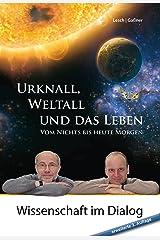 Urknall, Weltall und das Leben: Vom Nichts bis heute Morgen erweiterte 3. Auflage Kindle Ausgabe
