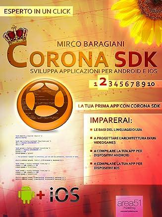 Corona SDK: sviluppa applicazioni per Android e iOS. Livello 2 (Esperto in un click)