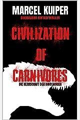 Civilization of Carnivores: Die Herrschaft der Dinosaurier Kindle Ausgabe