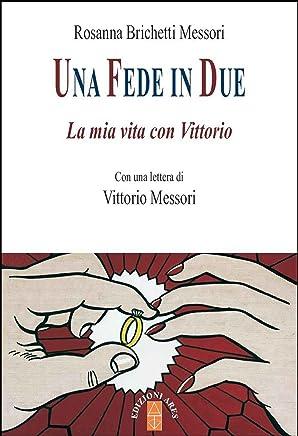 Una fede in due: La mia vita con Vittorio