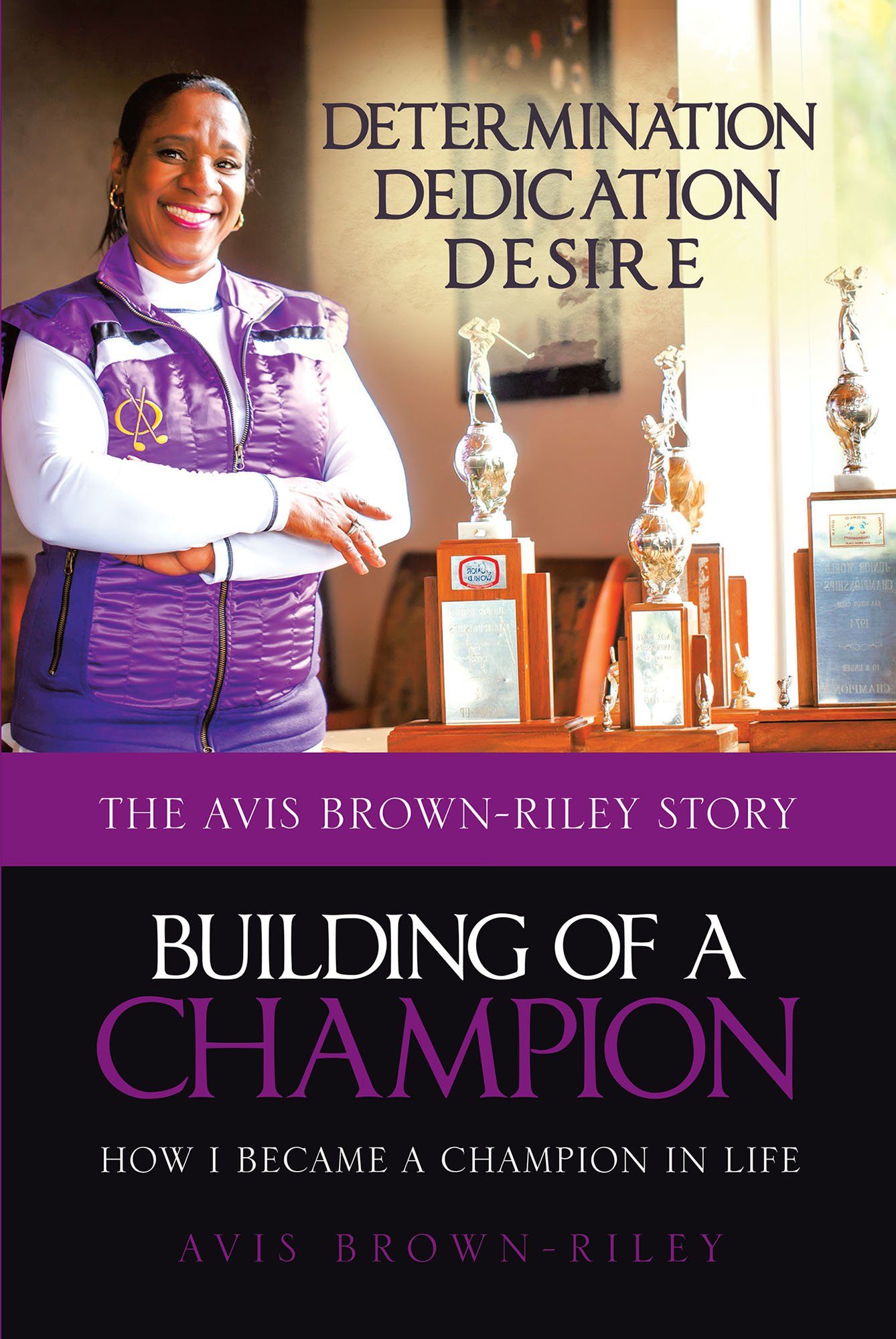 Image OfBuilding Of A Champion: How I Became A Champion In Life: The Avis Brown-Riley Story (English Edition)