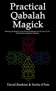 Practical Qabalah Magick: Working the Magic of the Practical Qabalah and the Tree of Life in the Western Esoteric Tradition