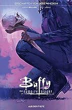Buffy the Vampire Slayer: Bd. 3: Aus der Tiefe