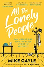 All The Lonely People: From the Richard and Judy bestselling author of Half a World Away comes a warm, life-affirming stor...