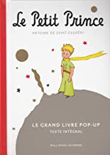 Le Petit Prince: Le Grand Livre pop-up Texte Integrale (Le Monde du Petit Prince) (French Edition)