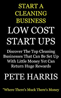 Low Cost Start Ups (Start A Cleaning Business)