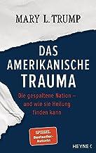 Das amerikanische Trauma: Die gespaltene Nation – und wie sie Heilung finden kann - Deutsche Ausgabe von »The Reckoning« (...